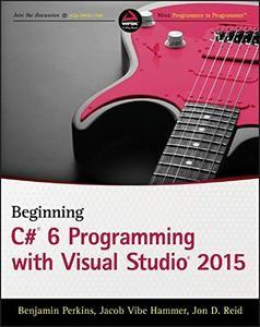 Beginning C# 6.0 Programming with Visual Studio 2015