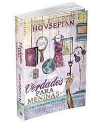My second book translated into Portuguese. Verdade Para Meninas - Ann-Margret Hovsepian