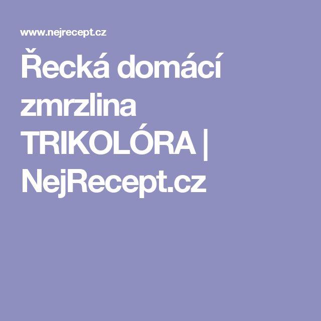 Řecká domácí zmrzlina TRIKOLÓRA | NejRecept.cz