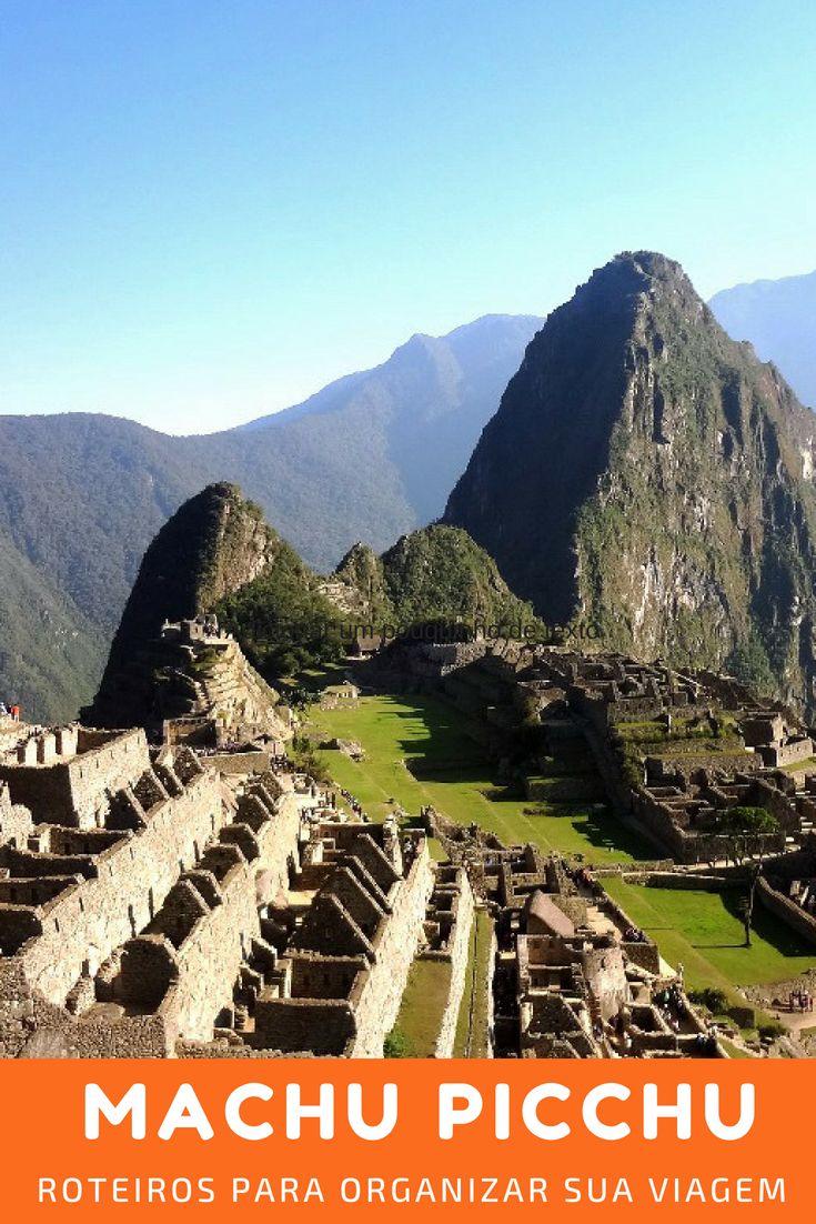 3 roteiros para Machu Picchu: da correria ao slowmotion