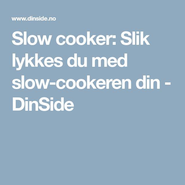 Slow cooker: Slik lykkes du med slow-cookeren din - DinSide