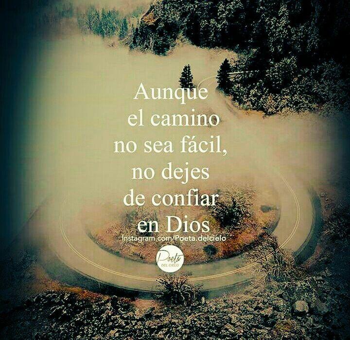 Aunque el camino no sea fácil no dejes de confiar en Dios! ,(^~^)