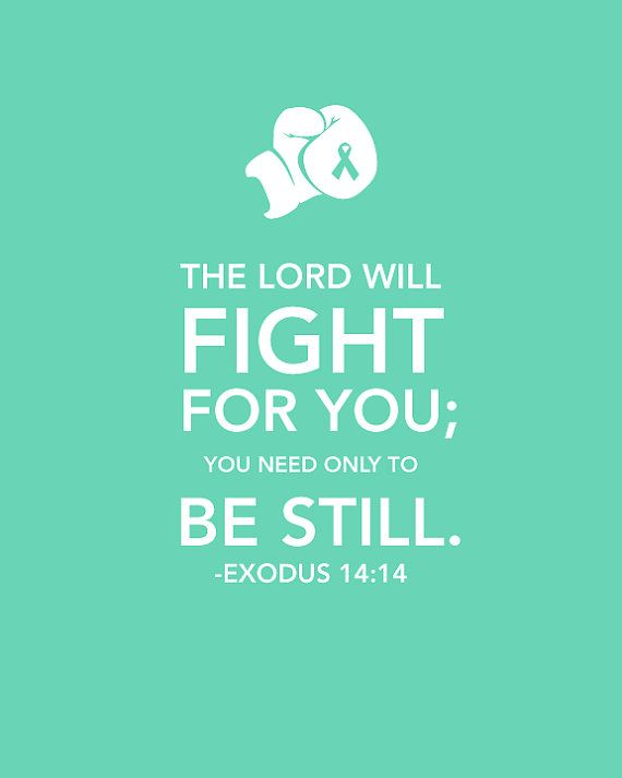 Exodus 14:14 Printable Ovarian Cancer Awareness Bible Verse Sign , Let the Lord Fight for You INSTANT DOWNLOAD