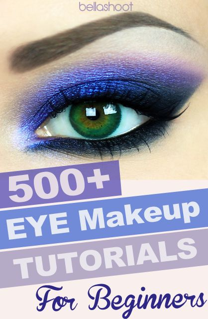 Beginners Eye Makeup: 500+ Best Eye Makeup Tutorials For Beginners!