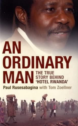 """An Ordinary Man"" by PAUL RUSESABAGINA and Tom Zoellner. One man's courage. Far from ordinary. I would proud to be as 'ordinary' as he. Paul Rusesabagina (born 1954) is a Rwandan humanitarian known for hiding and protecting 1,268 refugees during the 1994 Rwandan Genocide. http://en.wikipedia.org/wiki/Paul_Rusesabagina"