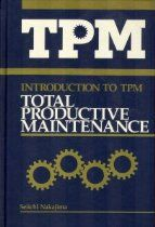 Introduction to Tpm: Total Productive Maintenance