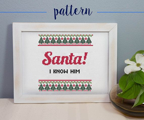Cross Stitch PATTERN -- Instant Download -- Santa! I Know Him -- Elf -- Christmas