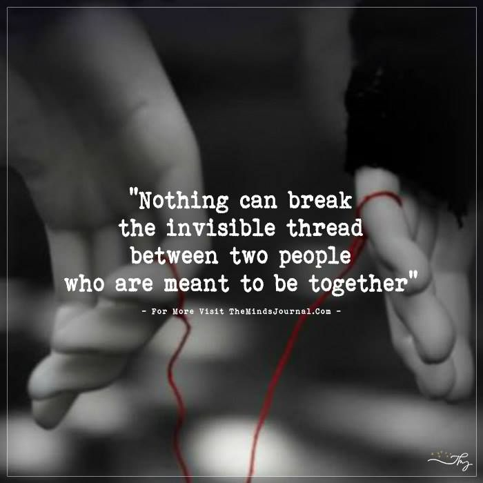 Nothing can break the invisible thread between two people who are meant to be together