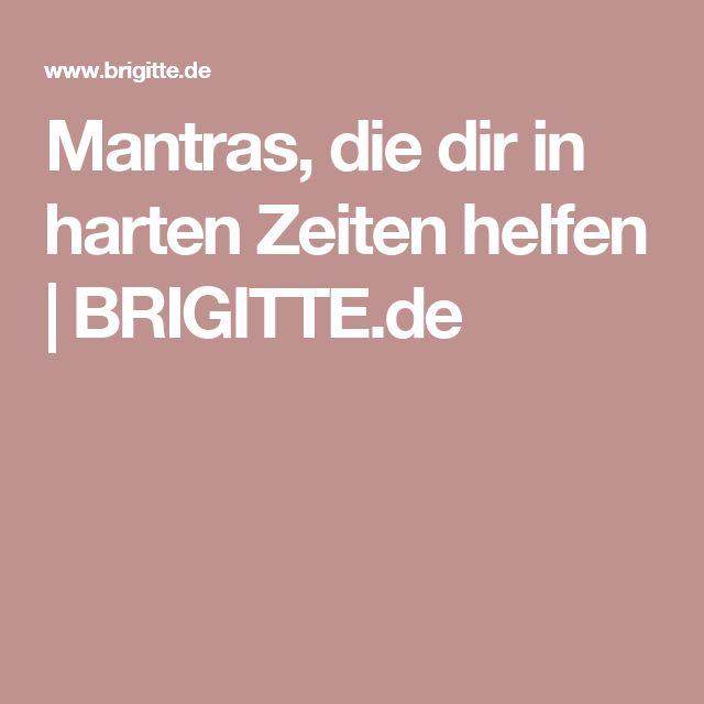 Mantras, die dir in harten Zeiten helfen | BRIGITTE.de