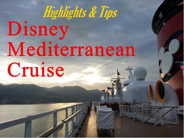 Disney Magic Mediterranean Cruise ~ Highlights & Tips