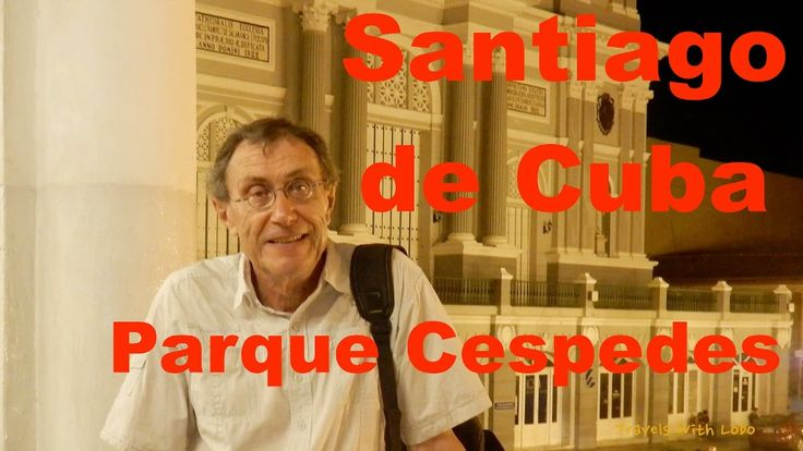Santiago de Cuba: Parque Cespedes - Mother and Father of Cuba