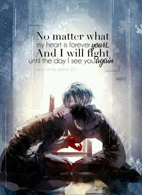 N'importe ce que mon coeur est toujours a toi et je vais me battre jusqu'au jour ou je te reverrai