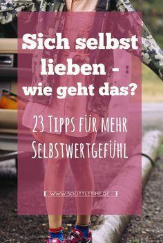 23 Tipps für mehr Selbstwertgefühl!  #loveyourself #selbstwertgefühl #starkefrauen