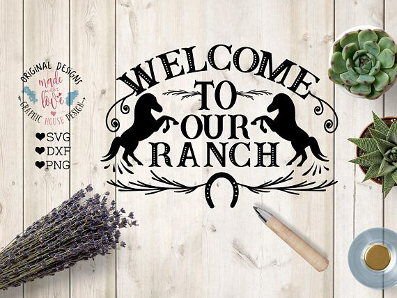 ranch svg welcome to our ranch svg ranch cut file in svg dxf png rh pinterest com