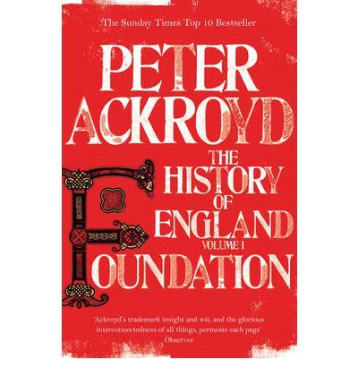 Foundation: The History of England, Volume 1 by Peter Ackroyd