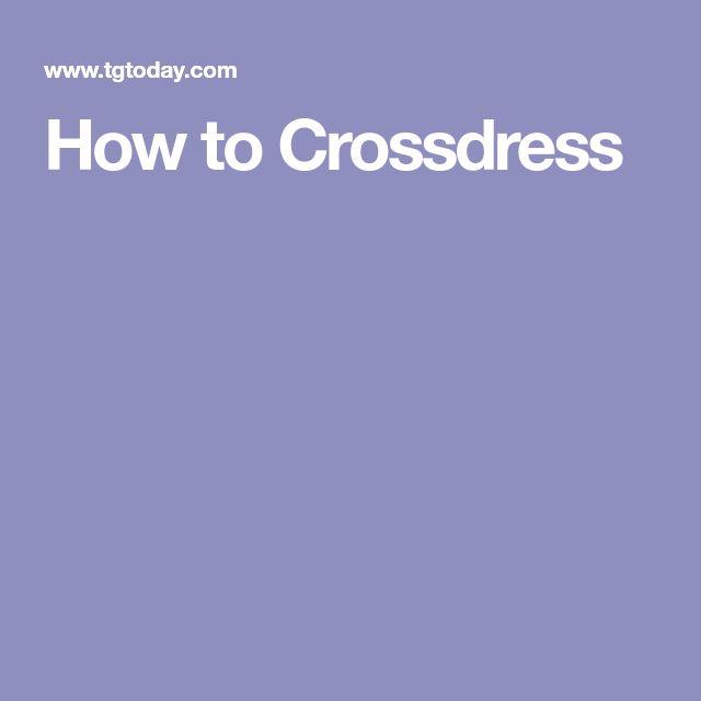 How to Crossdress