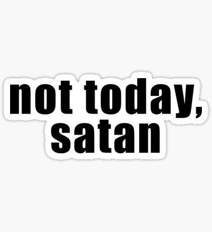 Not today satan graphic sticker by sylviebinder