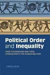 Political Order and Inequality: Their Foundations and their Consequences for Human Welfare (Cambridge Studies in Comparative Politics) Paperback ? Import 16 Feb 2015