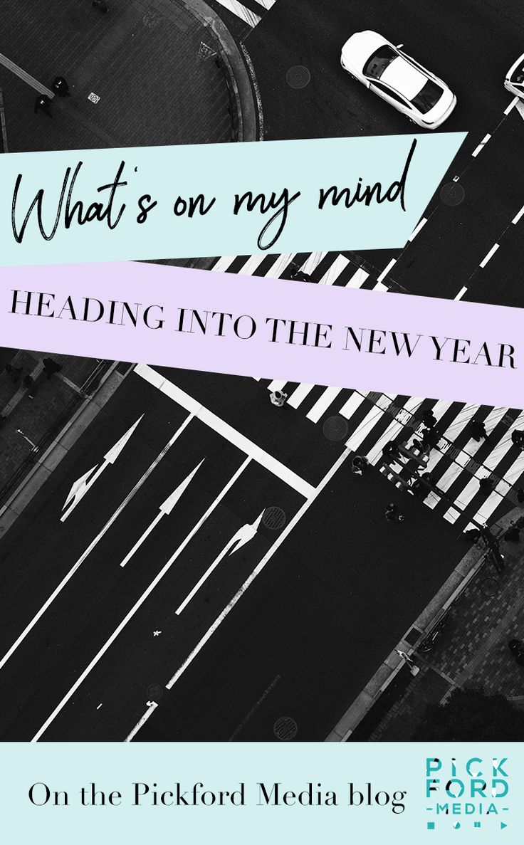 What's on my mind heading into the New Year.