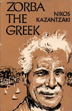 Zorba by Kazancakis is one of the rare books talking about how to live life without being didactic