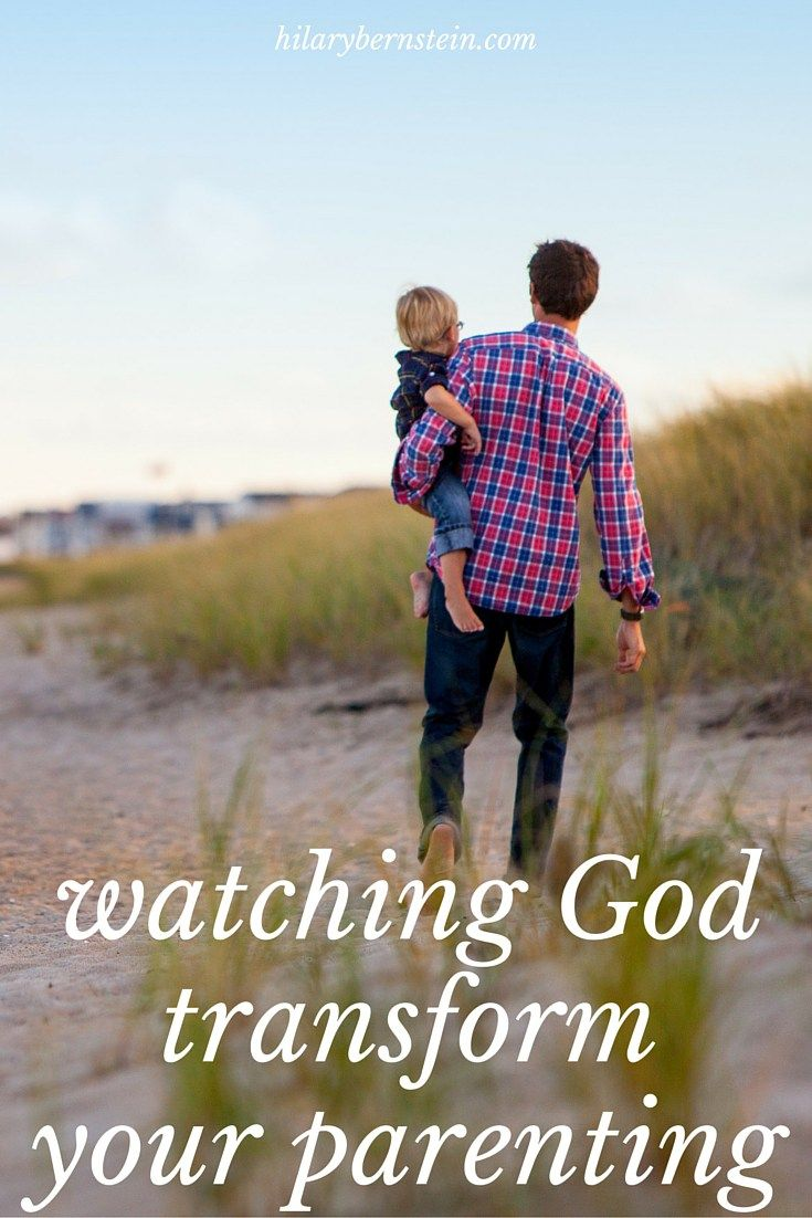 Watching God Transform Your Parenting Parenting Parenting
