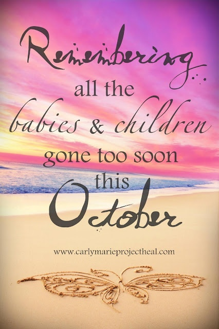 October is Child Loss Awareness Month... October 15th is the international day to remember all the angels in Heaven whether they left this earth due to miscarriage, stillbirth, sids, or for any other reason...