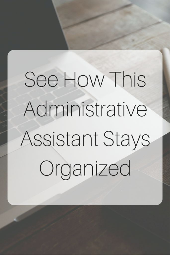 An Interview with an Admin Assistant on Administrative Assistant Organization and Personal Organization