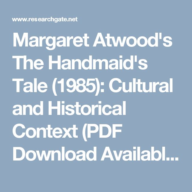 Margaret Atwood's The Handmaid's Tale (1985): Cultural and Historical Context (PDF Download Available)