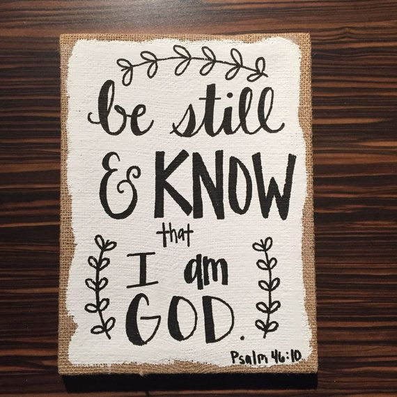 Psalm 46:10 Be still and know I am God burlap canvas by HerDoodles