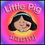 Little Pig (น้อยหมู)