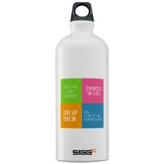 Sigg Water Bottle 1.0L > Time To Kick BuTs Water Bottles > TimeToKickBuTs Store $27.99 You've got three choices in life; give up; give in or give it all you've got.