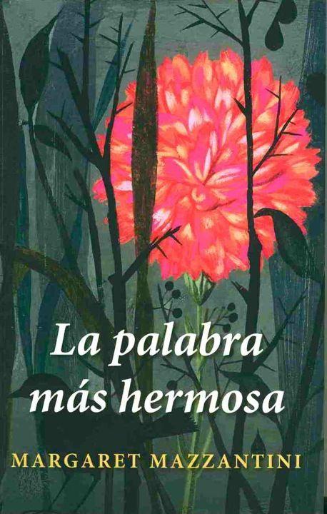 El Búho entre libros: LA PALABRA MÁS HERMOSA (MARGARET MAZZANTINI)