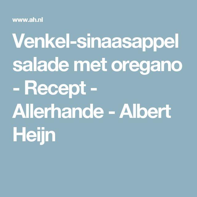 Venkel-sinaasappelsalade met oregano - Recept - Allerhande - Albert Heijn