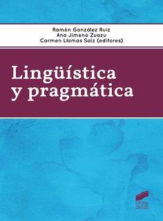 Lingüística y pragmática estudios sobre gramática discursiva /Ramón González Ruiz, Ana Jimeno Zuazu, Carmen Llamas Saíz (eds.).-- Madrid : Síntesis, D.L. 2016 en http://absysnet.bbtk.ull.es/cgi-bin/abnetopac?TITN=557338