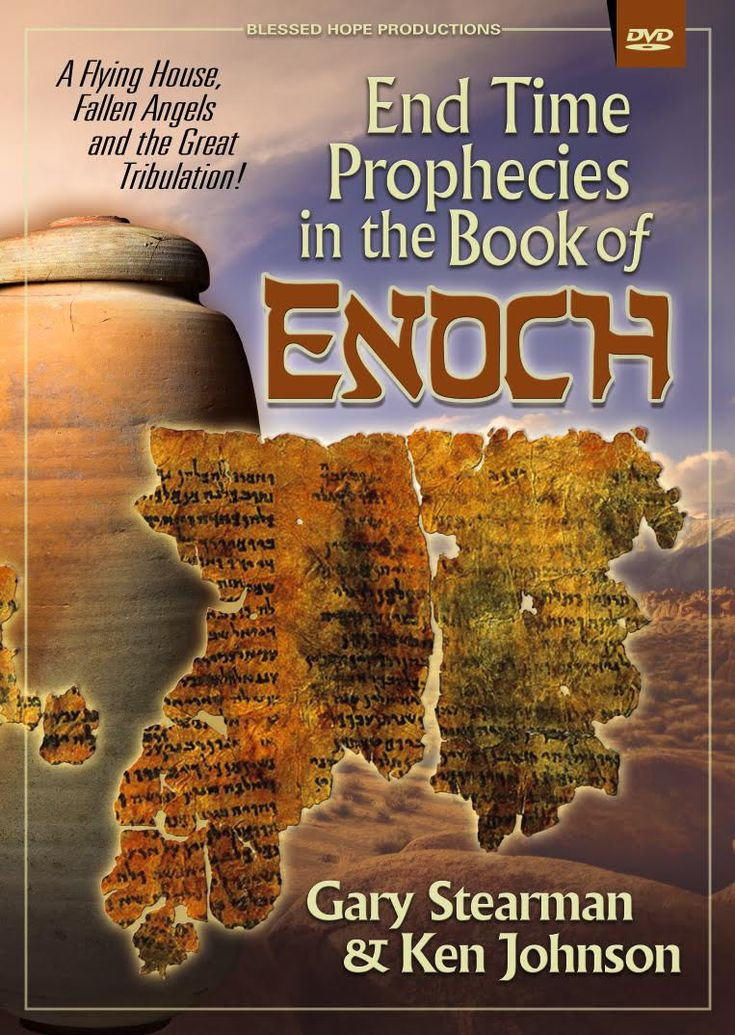End-Time Prophecies in the Book of Enoch DVD: Flying Houses, Fallen Angels & the Tribulation by Gary Stearman & Ken Johnson  The ancient Book of …