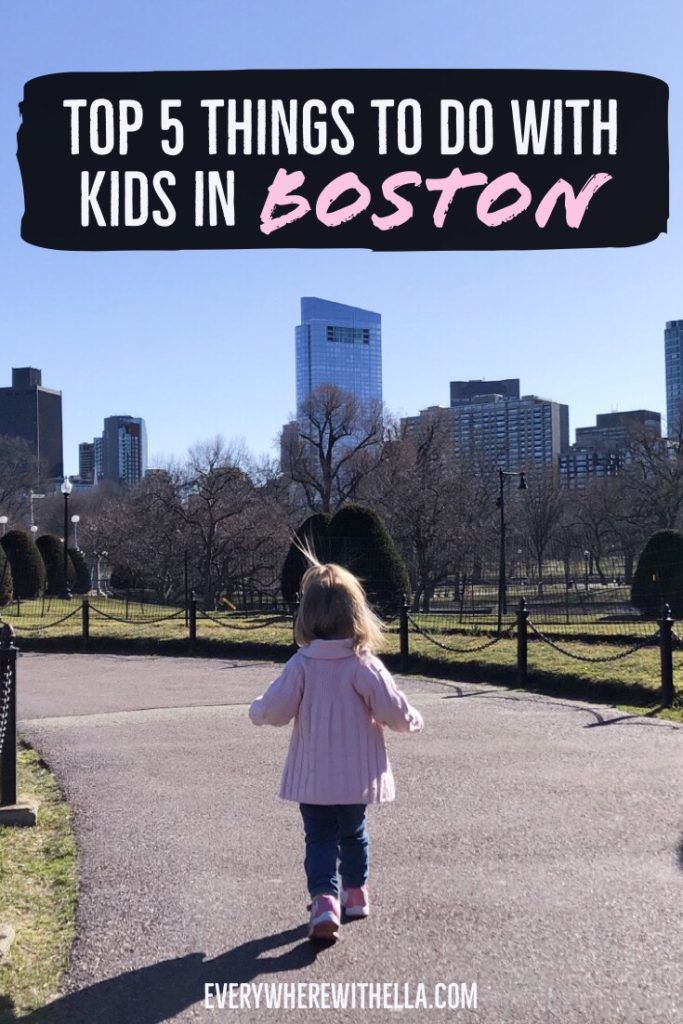 Top 5 Things To Do In Boston With Kids Boston With Kids