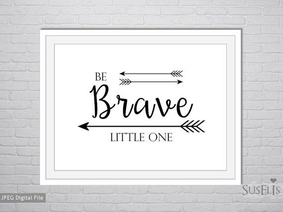 Be brave little one printable Black and white wall art by Suselis