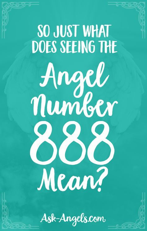 So Just What Does Seeing The Angel Number 888 Mean?