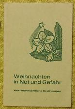 Weihnachten in Not und Gefahr, 4 Weihnachtserzählungen 1963, 32 S. mit Zeichnung