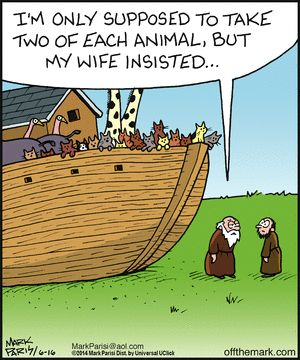 Noah's wife was a crazy cat lady. Off the Mark by Mark Parisi June 16, 2014 ╰☆╮skymomma╰☆╮