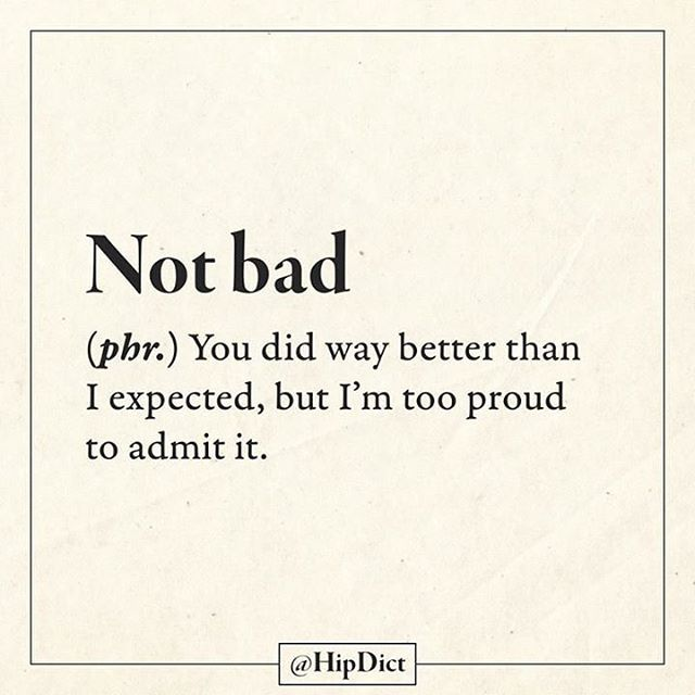"Almost did what you were supposed to do but, ""not bad"" was the best saying I have thought of."