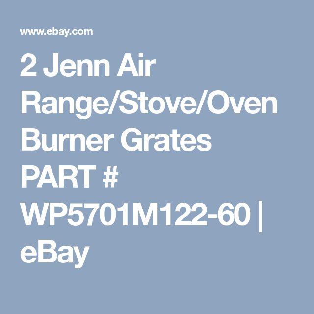 2 Jenn Air Range/Stove/Oven Burner Grates PART #  WP5701M122-60  | eBay
