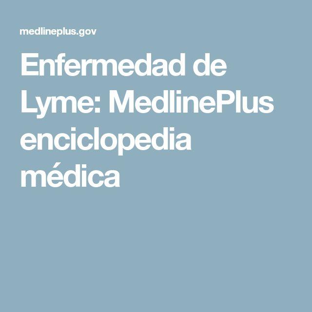 Enfermedad de Lyme: MedlinePlus enciclopedia médica