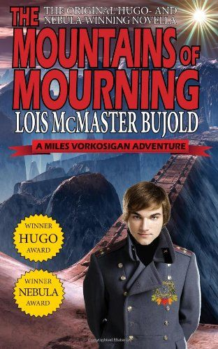 April: The Mountains of Mourning-A Miles Vorkosigan Hugo and Nebula Winning Novella by Lois McMaster Bujold