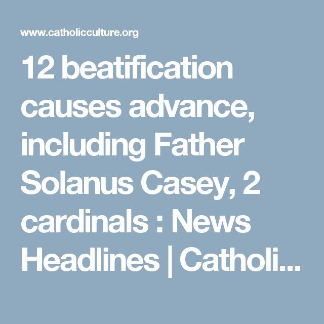 12 beatification causes advance, including Father Solanus Casey, 2 cardinals : News Headlines   Catholic Culture