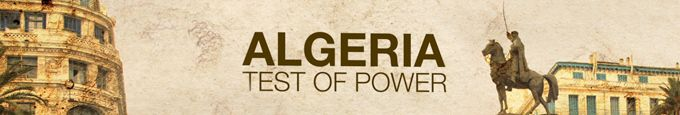 Algeria: Test of power - Algeria:Test of power - Al Jazeera English