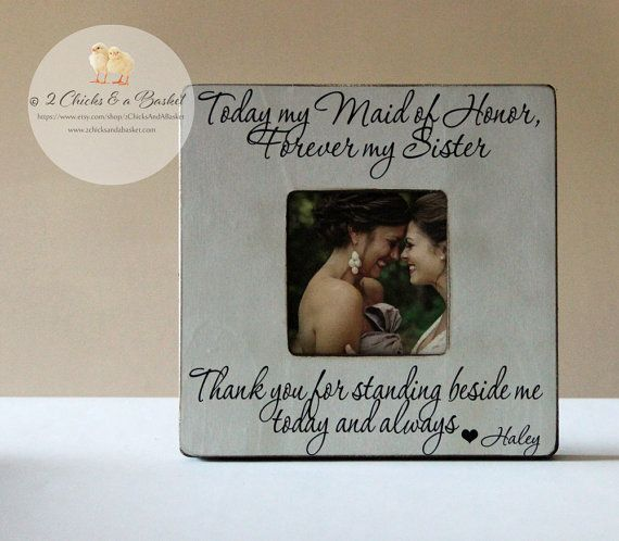 Today My Maid Of Honor Forever My Sister Picture Frame Personalized