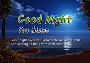 Good night quotes for sister : Good night wishes, images and messages for sister