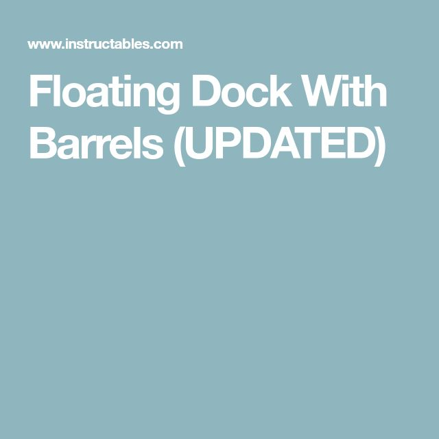 how to build a floating dock with barrels