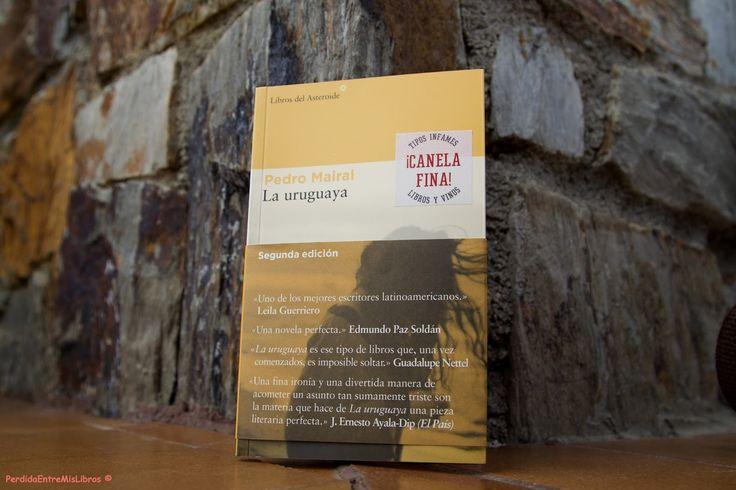 'La uruguaya' de Pedro Mairal   Estuve en Madrid hace un par de meses y paseando por Malasaña descubrí una librería que me enamoró Tipo Infames un local que mezcla libros y vinos. Como no tuve que entrar y me llevé el libro que hoy os traigo 'La uruguaya'.  Ficha técnica  TÍTULO: La uruguaya  AUTOR: Pedro Mairal  PUBLICACIÓN: 06/02/2017  PÁGINAS: 142  EDITORIAL: Libros del Asteroide  GÉNERO: Novela Contemporánea  Sinopsis  Lucas Pereyra un escritor recién entrado en la cuarentena viaja de…